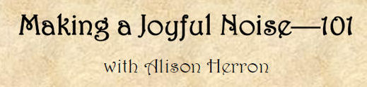 Making a Joyful Noise - 101